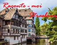 Raconte-moi Strasbourg